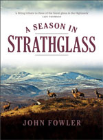 A Season in Strathglass by John Fowler